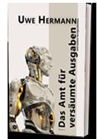 """E-Books, die's drauf haben: """"Das Amt für versäumte Ausgaben"""" von Uwe Hermann"""